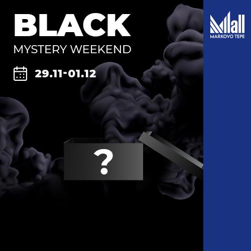 Black Mystery Weekend: големи отстъпки и подаръци в Мол Марково Тепе