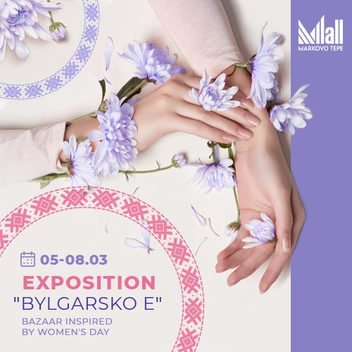 "Exposition ""Bylgarsko e"" inspired by Women's Day"
